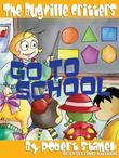 Go to School. A Bugville Critters Picture Book!