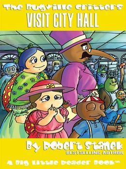 Visit City Hall. A Bugville Critters Picture Book!