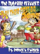 Play Their First Big Game. A Bugville Critters Picture Book!