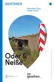 Oder-Neiße-Radweg Radführer: Oder und Neiße so gesehen.