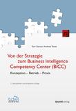Von der Strategie zum Business Intelligence Competency Center (BICC)
