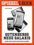Gutenbergs neue Galaxis - Vom Glück des digitalen Lesens