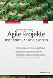 Agile Projekte mit Scrum, XP und Kanban