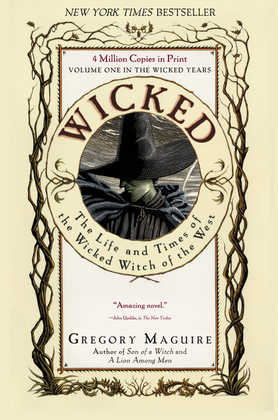 Wicked: Life and Times of the Wicked Witch of th