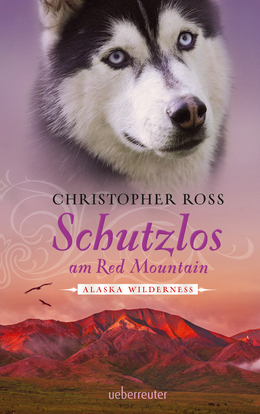 Alaska Wilderness - Schutzlos am Red Mountain (Bd. 4)