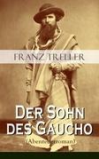 Der Sohn des Gaucho (Abenteuerroman) - Vollständige Ausgabe