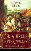 Der Aufruhr in den Cevennen (Historischer Roman) - Vollständige Ausgabe