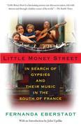 Little Money Street: In Search of Gypsies and Their Music in the South of France