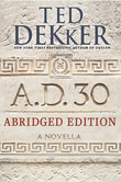 A.D. 30 Abridged Edition: A Novella