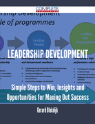 Leadership Development - Simple Steps to Win, Insights and Opportunities for Maxing Out Success