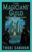 Trudi Canavan - The Magicians' Guild: The Black Magician Trilogy