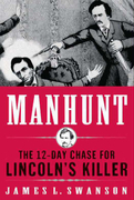 Manhunt: The 12-Day Chase to Catch Lincoln's Killer
