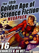 The 19th Golden Age of Science Fiction MEGAPACK ®: Charles V. De Vet (vol. 2)