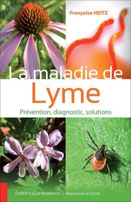 La maladie de Lyme - Prévention, diagnostic, solutions