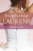 Un roman de la série Cynster, livre 5 - Un amour secret