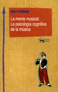 La mente musical: La psicología cognitiva de la música