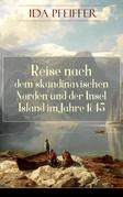 Reise nach dem skandinavischen Norden und der Insel Island im Jahre 1845. (Komplettausgabe - Band 1&2)