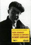 Pasión, desarraigo y literatura: el compositor Robert Gerhard