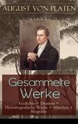 Gesammelte Werke: Gedichte + Dramen + Historiografische Werke + Märchen + Biografie (Vollständige Ausgaben)