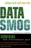 Data Smog: Surviving the Information Glut