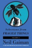 Selections from Fragile Things, Volume Three: 5 Short Fictions and Wonders