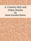 A Country Idyl and Other Stories