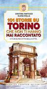 101 storie su Torino che non ti hanno mai raccontato