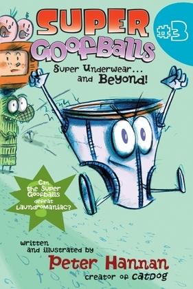 Super Goofballs, Book 3: Super Underwear...and Beyond!
