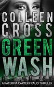 Greenwash: A Katerina Carter Color of Money Cozy Mystery