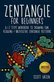 Zentangle For Beginners :  A 12 Steps Workbook To Drawing Fun, Relaxing & Meditative Zentangle Patterns