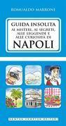 Guida insolita ai misteri, ai segreti, alle leggende e alle curiosità di Napoli