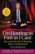 I'm Hosting as Fast as I Can!: Zen and the Art of Staying Sane in Hollywood