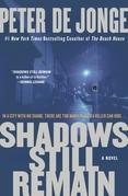 Shadows Still Remain: A Novel