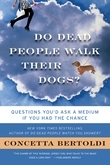 Do Dead People Walk Their Dogs?