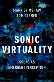 Sonic Virtuality: Sound as Emergent Perception