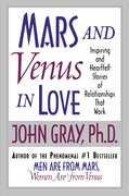 Mars and Venus in Love: Inspiring and Heartfelt Stories of Relat