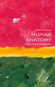 Human Anatomy: A Very Short Introduction