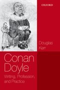 Conan Doyle: Writing, Profession, and Practice