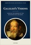 Galileos Visions: Piercing the spheres of the heavens by eye and mind