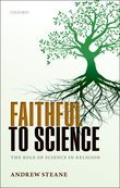 Faithful to Science: The Role of Science in Religion