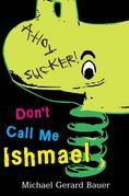 Don't Call Me Ishmael