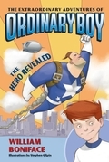 The Extraordinary Adventures of Ordinary Boy, Book 1: The Hero Revealed