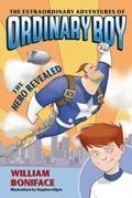 The Extraordinary Adventures of Ordinary Boy, Book 1: The Hero Revealed