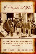 A People at War: Civilians and Soldiers in Americas Civil War