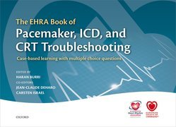 The EHRA Book of Pacemaker, ICD, and CRT Troubleshooting: Case-based learning with multiple choice questions