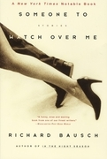 Someone to Watch Over Me: Stories