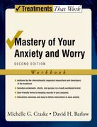 Mastery of Your Anxiety and Worry:  Workbook