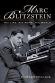 Marc Blitzstein: His Life, His Work, His World