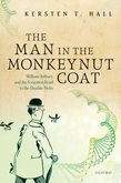 The Man in the Monkeynut Coat: William Astbury and the Forgotten Road to the Double-Helix