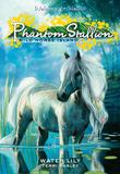 Phantom Stallion: Wild Horse Island #8: Water Lily